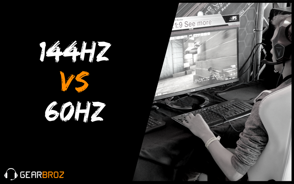 144Hz vs 60Hz Monitors