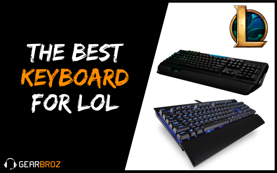 The Best Keyboard For LoL