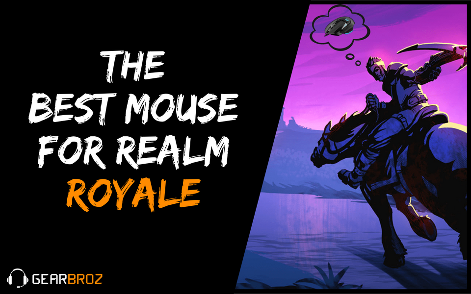 Best Mouse For Realm Royale