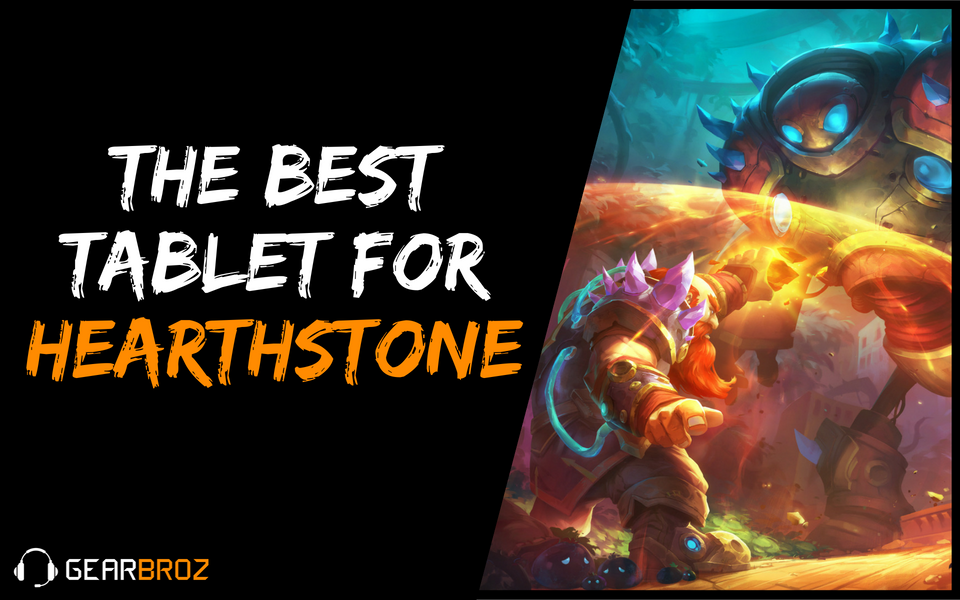 The Best Tablet For Hearthstone