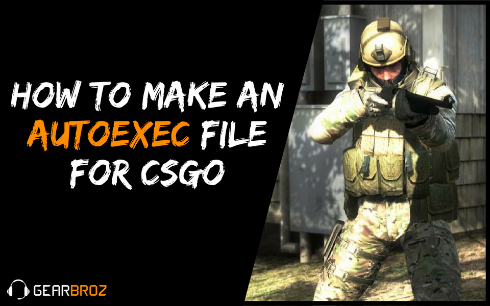 How to Make an Autoexec File For CSGO