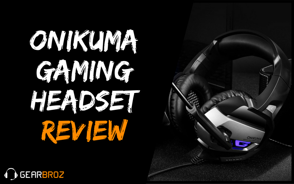 Onikuma Gaming Headset Review