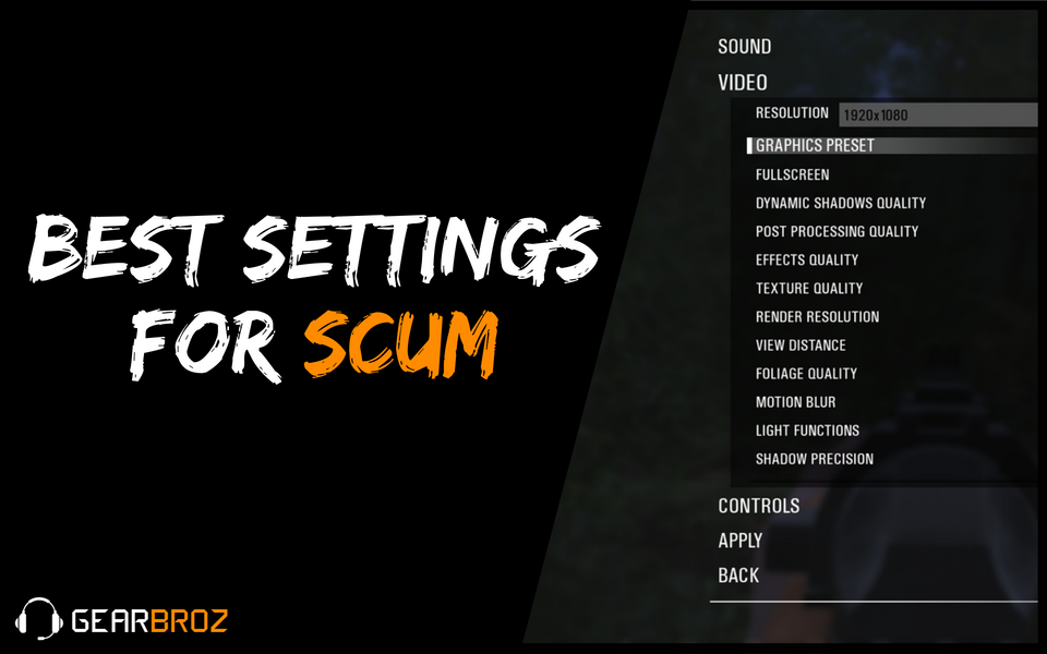 Best Settings For Scum | Gearbroz