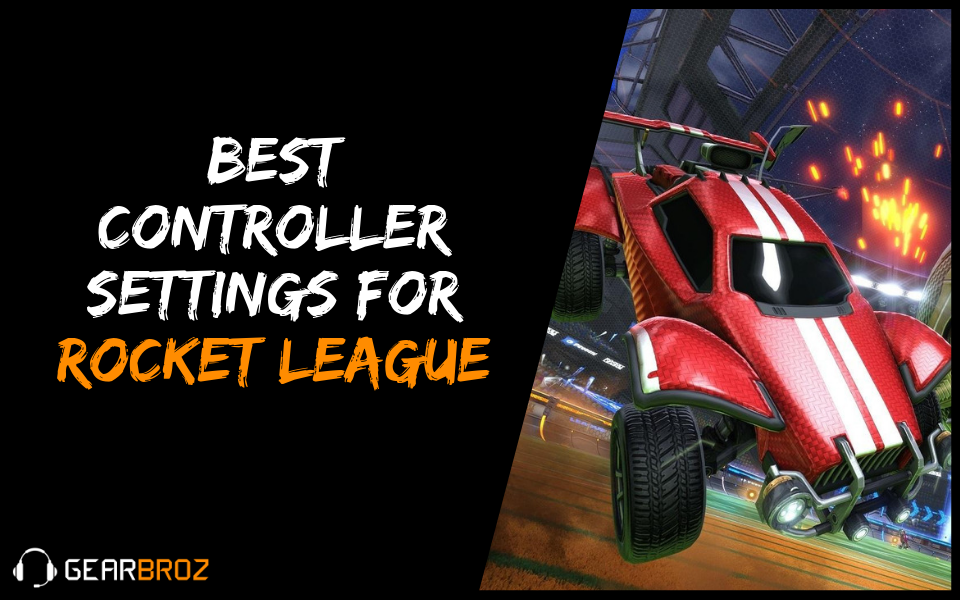 Best Controller Settings For Rocket League