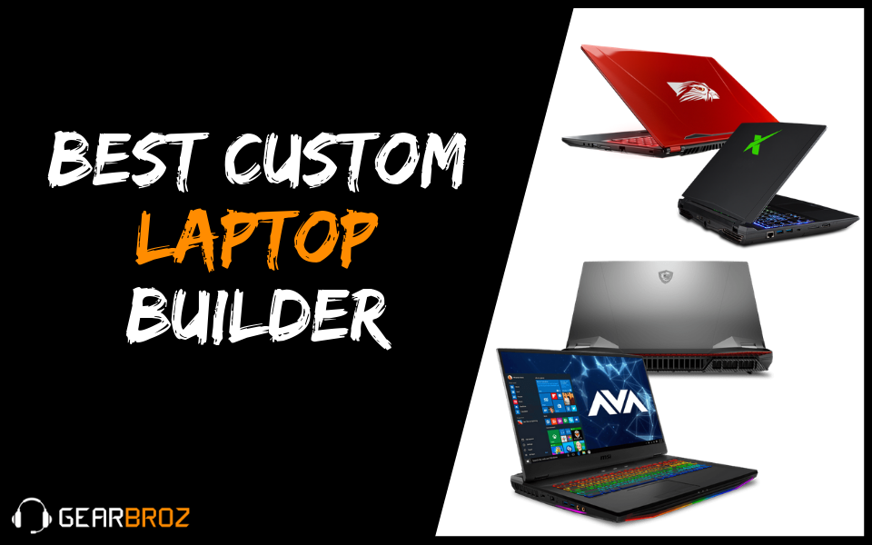 Best Custom Laptop Builder